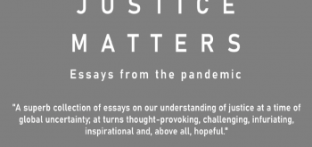 Justice Matters: 'Nothing like a pandemic to expose the frailties of our 'broken' justice system'